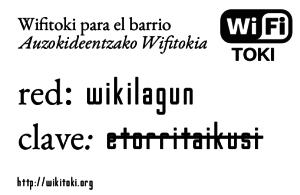 Cartel de wifitoki para garantizar el derecho de conectividad en las cercanías del barrio. La clave, evidentemente es otra :)