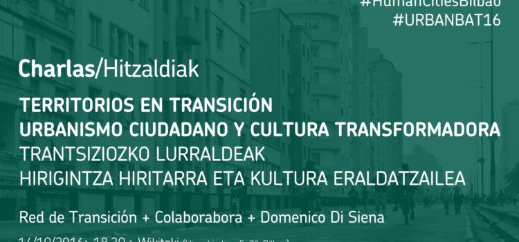 Charlas: Territorios en transición, urbanismo ciudadano y cultura transformadora