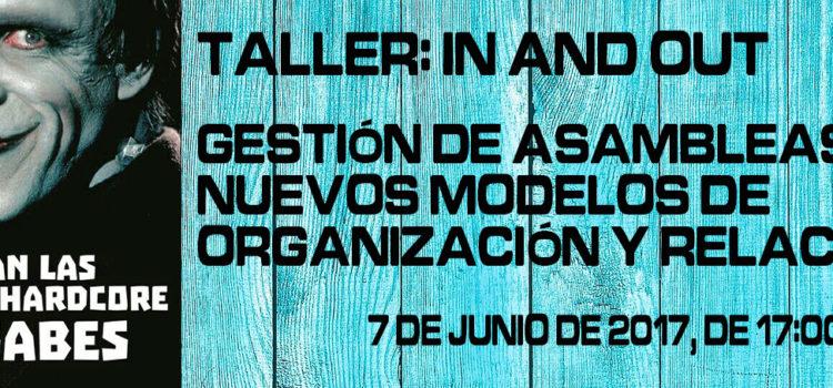 Taller: IN AND OUT. Gestión de asambleas y nuevos modelos de organización y relaciones
